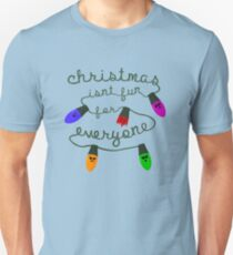 Christmas isn't fun for everyone... T-Shirt