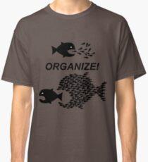 Organiser! Les citoyens s'unissent! Les militants s'unissent! Les ouvriers s'unissent! . T-shirt classique