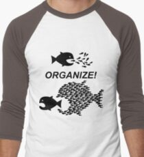 Organize! Citizens Unite! Activists Unite! Laborers Unite! .  Men's Baseball ¾ T-Shirt