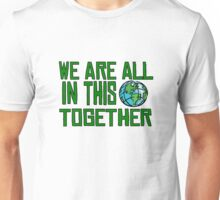 Planet Earth Nature Quotes Beautiful Inspirational  Unisex T-Shirt
