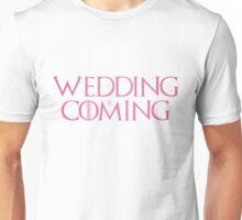 Wedding is coming  Unisex T-Shirt