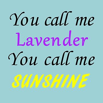 You call me Lavender, you call me sunshine by AudrieB