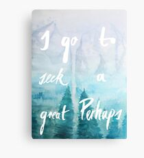 I Go To Seek A Great Perhaps Canvas Print