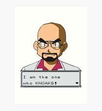 I am the one who knOAKs Art Print