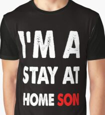 stay at home son Graphic T-Shirt