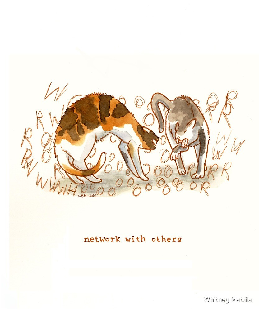 Cattism 13: Network With Others by Whitney Mattila