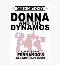 Donna and the Dynamos Photographic Print