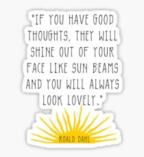 Good Thoughts- Roald Dahl Quote Sticker