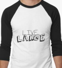 Live Large Men's Baseball ¾ T-Shirt