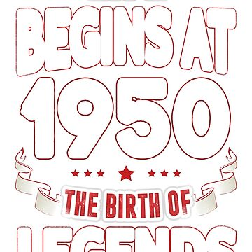 Life Begins At 66 1950 The Birth Of Legends T-Shirt by beatdesigns