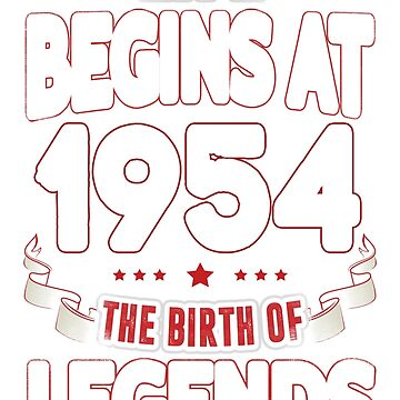 Life Begins At 62 1954 The Birth Of Legends T-Shirt by beatdesigns