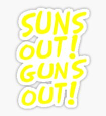 SUNS OUT! GUNS OUT! Sticker