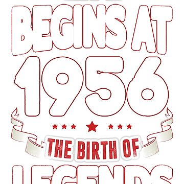 Life Begins At 60 1956 The Birth Of Legends T-Shirt by beatdesigns