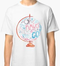 Oh The Places You'll Go - Typography Vintage Globe in Pink Blue Grey Classic T-Shirt