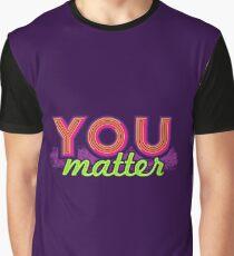 You Matter (on dark) Graphic T-Shirt