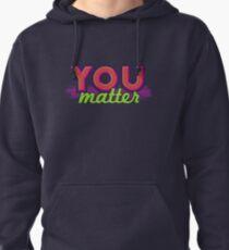 You Matter (on dark) Pullover Hoodie