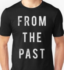 From The Past T-Shirt