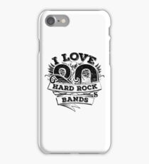 I love 80s Hard Rock Bands iPhone Case/Skin