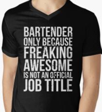 Bartender - Only Because Freaking Awesome is Not a Job Title Men's V-Neck T-Shirt