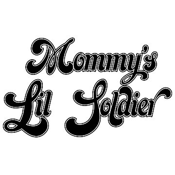 Mommy's Lil Soldier - BANG BANG by createdbyjustin