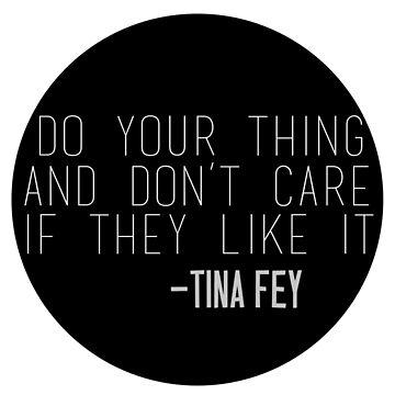 Tina Fey Quote by jessguida