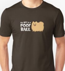My BFF is a Poof Ball Pomeranian Unisex T-Shirt