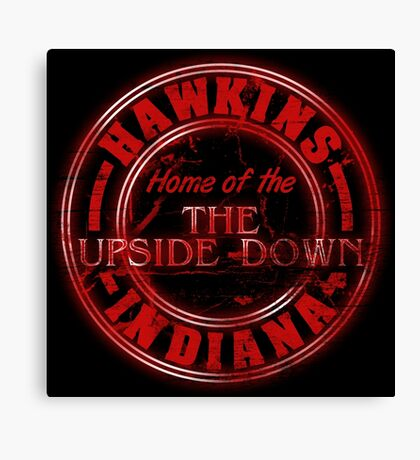 Hawkins - Home of the Upside Down. Canvas Print