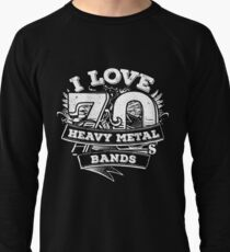 I love 70s Heavy Metal Bands Lightweight Sweatshirt
