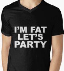 I'm Fat, Let's Party Men's V-Neck T-Shirt