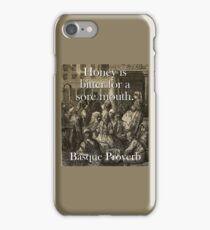 Honey Is Bitter - Basque Proverb iPhone Case/Skin