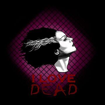 I Love Dead, Bride of Frankenstein by MOKJavan