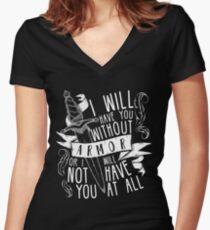 I Will Have You Without Armour | Six of Crows Women's Fitted V-Neck T-Shirt