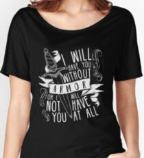I Will Have You Without Armour | Six of Crows Women's Relaxed Fit T-Shirt