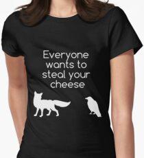 Jeder möchte deinen Käse stehlen Tailliertes T-Shirt für Frauen