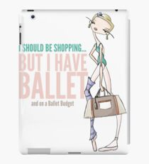 Ballet Budget Problems iPad Case/Skin