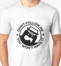 Dont follow me Unisex T-Shirt