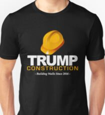 Donald Trump Construction Building Walls Since 2016  Unisex T-Shirt