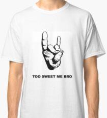 Too Sweet Me Bro Classic T-Shirt