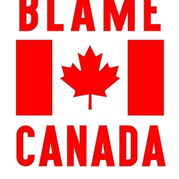 Blame Canada by ynotfunny