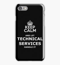keep calm and let technical services handle it iPhone Case/Skin