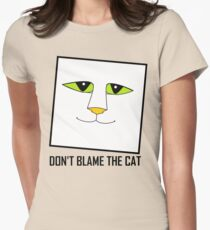 DON'T BLAME THE CAT Womens Fitted T-Shirt