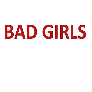 Bad Girls Go Hunting With Me by beatdesigns