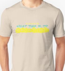 What Time is it?  Show Time! Unisex T-Shirt