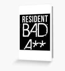 Resident Bad A** Greeting Card