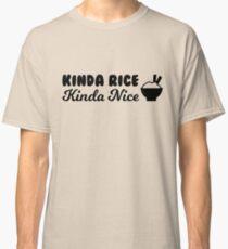 Camiseta clásica Kinda Rice, un poco agradable