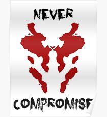 Never Compromise Rorschach Watchmen Poster