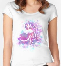 we're all mad here Women's Fitted Scoop T-Shirt