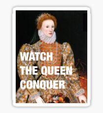 Elizabeth I — Watch the Queen Conquer Sticker