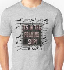 It's in the Fraking Ship! Unisex T-Shirt