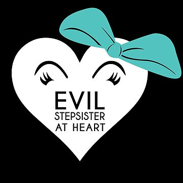 Evil Step Sister at Heart by atheartdesigns
